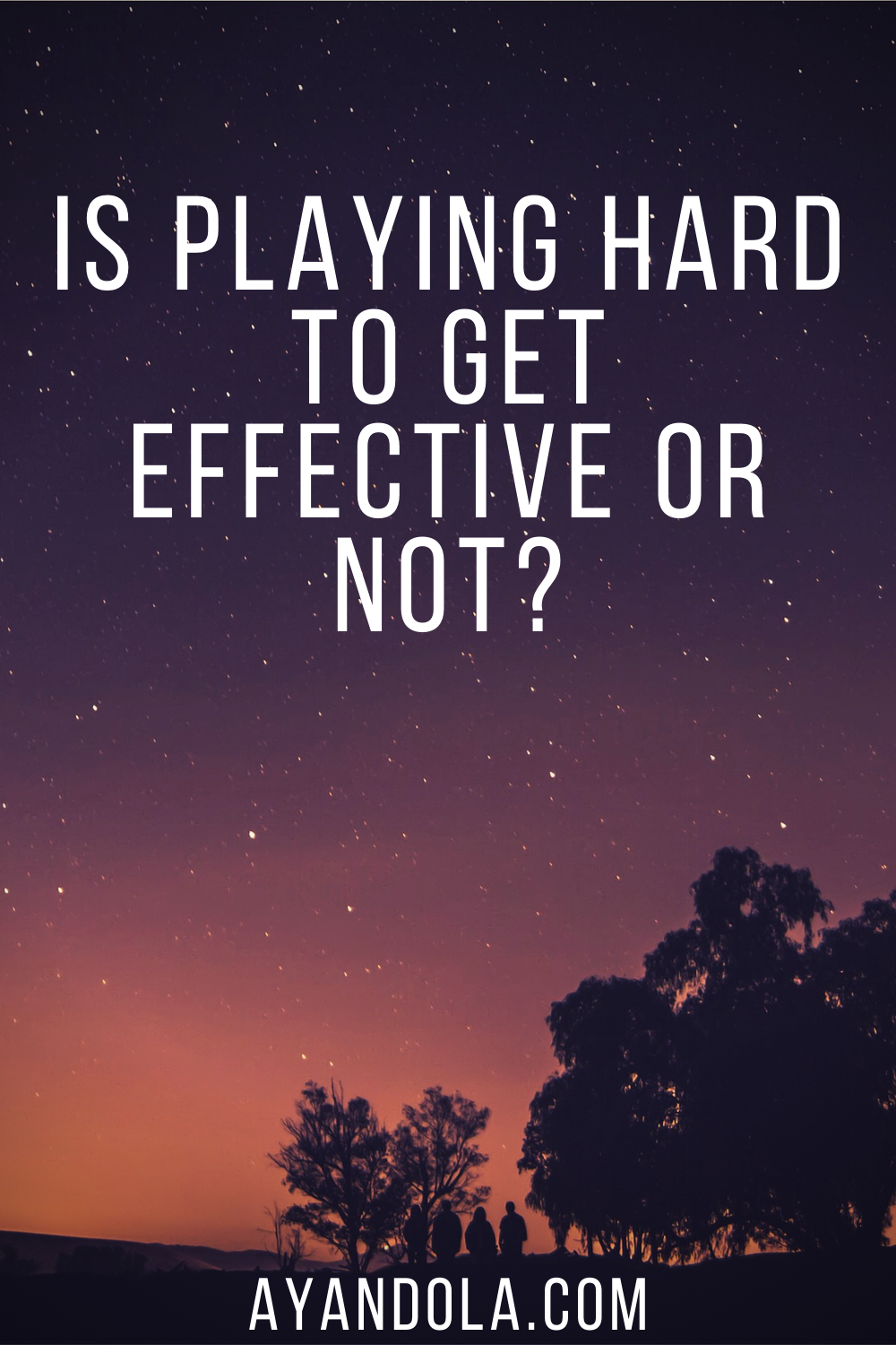 IS PLAYING HARD TO GET EFFECTIVE OR NOT?